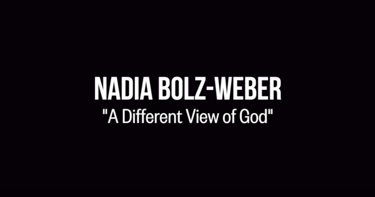 Nadia Bolz-Weber – A Different View of God