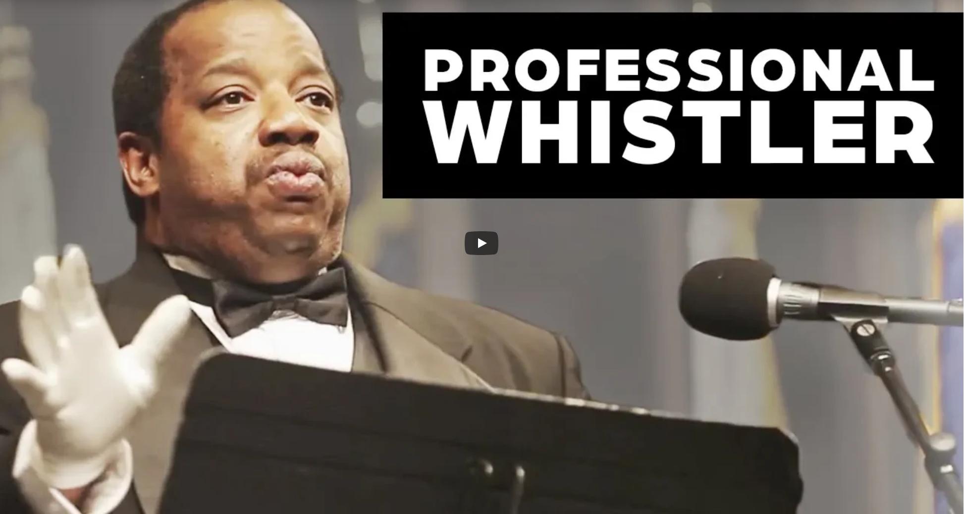 Professional Whistler